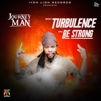 Turbulence - Be Strong