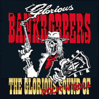 Glorious Bankrobbers - The Glorious Sound of Rock`n`roll