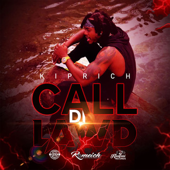 Kiprich - Call Di Lawd (Explicit)