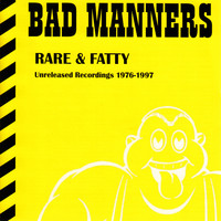 Bad Manners - Rare & Fatty