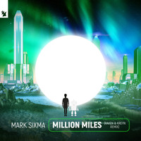 Mark Sixma - Million Miles (Raven & Kreyn Remix)
