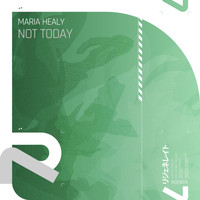 Maria Healy - Not Today