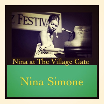 Nina Simone - Nina at the Village Gate