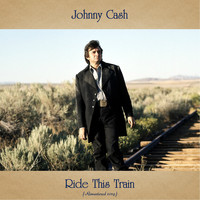 Johnny Cash - Ride This Train (Remastered 2019)