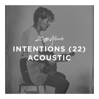 Ziggy Alberts - Intentions (22) [Acoustic]