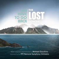 Michael Giacchino - We Have to Go Back: The LOST Concert (Live from National Concert Hall, Dublin / June 2019)