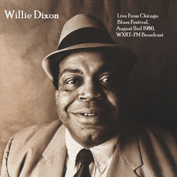 Willie Dixon - Live From Chicago Blues Festival, August 2nd 1980, WXRT-FM Broadcast (Remastered)
