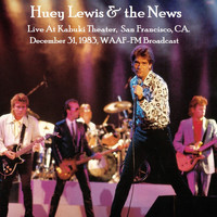 Huey Lewis & The News - Live At Kabuki Theater, San Francisco, CA. December 31st 1983, WAAF-FM Broadcast (Remastered)