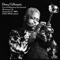 Dizzy Gillespie - Live At Monterey Jazz Festival, Monterey, CA. September 17th 1982, KJAZ-FM Broadcast (Remastered)