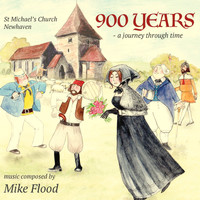 Mike Flood - 900 Years - a journey through time