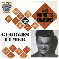 Georges Ulmer - Mes Premieres Chansons