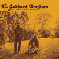 The Gabbard Brothers - Sell Your Gun Buy A Guitar