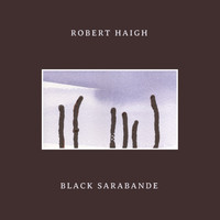 Robert Haigh - Ghosts of Blacker Dyke
