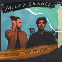 Milky Chance - Mind The Moon