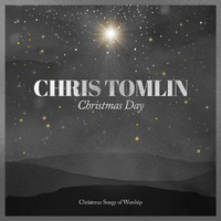 Chris Tomlin - Christmas Day: Christmas Songs Of Worship