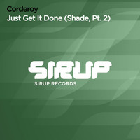 Corderoy - Just Get It Done (Shade, Pt. 2)