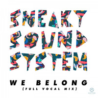 Sneaky Sound System - We Belong (Full Vocal Mix)