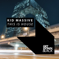 Kid Massive - This Is House