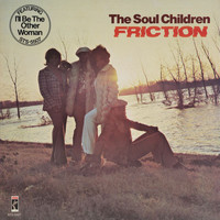The Soul Children - Friction