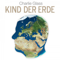 Charlie Glass - Kind der Erde
