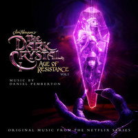 Daniel Pemberton - The Dark Crystal: Age of Resistance, Vol. 1 (Music from the Netflix Original Series)