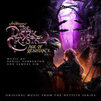 Daniel Pemberton - The Dark Crystal: Age of Resistance, Vol. 2 (Music from the Netflix Original Series)