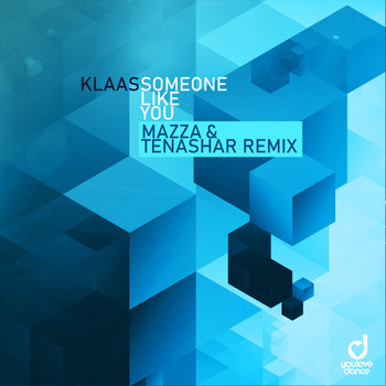 Klaas - Someone Like You (Mazza & Tenashar Remix)