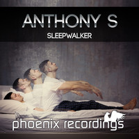 Anthony S - Sleepwalker