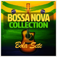 Bola Sete - Bossa Nova Collection