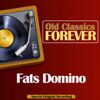 Fats Domino - Old Classics Forever (Special Original Recording)
