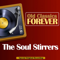 The Soul Stirrers - Old Classics Forever (Special Original Recording)