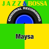 Maysa - Jazz & Bossa (Original Recording)