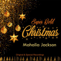 Mahalia Jackson - Super Gold Christmas (Original & Special Recordings) (Original & Special Recordings)