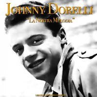 Johnny Dorelli - La Nostra Melodia (Original Artist Recordings)