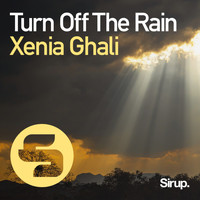 Xenia Ghali - Turn Off The Rain