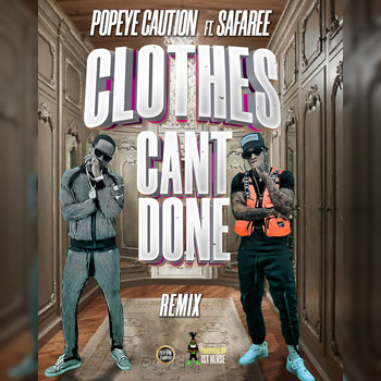 Popeye Caution feat. Safaree - Clothes Can't Done (Remix)