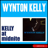 Wynton Kelly - Kelly at Midnite (Album of 1960)