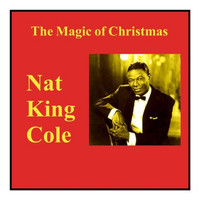 Nat King Cole - The Magic of Christmas (Explicit)