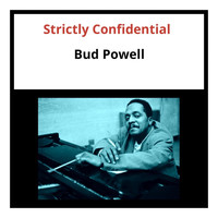 Bud Powell - Strictly Confidential (Explicit)