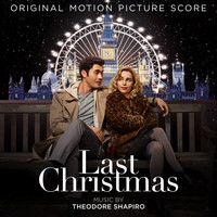 Theodore Shapiro - Last Christmas (Original Motion Picture Score)
