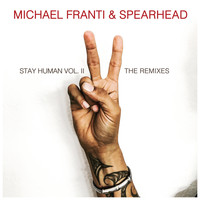 Michael Franti & Spearhead - Stay Human Vol. II (The Remixes) (Explicit)