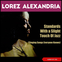 Lorez Alexandria - Standards with a Slight Touch of Jazz - Singing Songs Everyone Knows (Album of 1960)