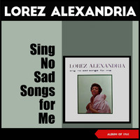 Lorez Alexandria - Sing No Sad Songs for Me (Album of 1961)