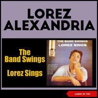 Lorez Alexandria - The Band Swings - Lorez Sings (Album of 1959)