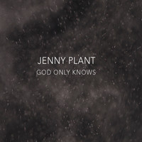 Jenny Plant - God Only Knows