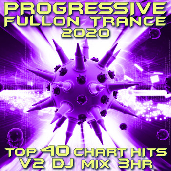 Goa Doc - Progressive Fullon Trance 2020 Chart Hits, Vol. 2