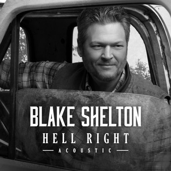 Blake Shelton - Hell Right (Acoustic)