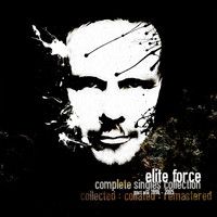 Elite Force - The Singles Collection - Pt. 1 (1996 - 2005)