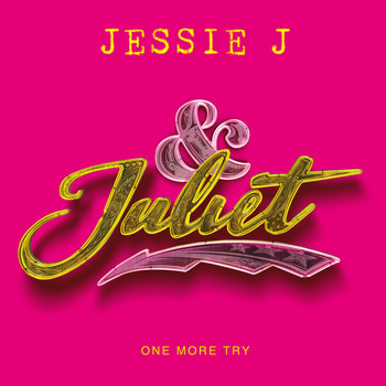 Jessie J - One More Try (from & Juliet)