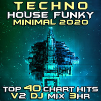 Goa Doc - Techno House Funky Minimal 2020 Chart Hits, Vol. 2